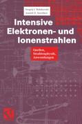 Intensive Elektronen- und Ionenstrahlen