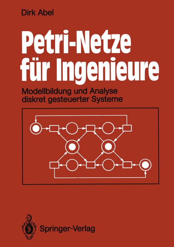 Petri-Netze für Ingenieure als Buch von Dirk Abel
