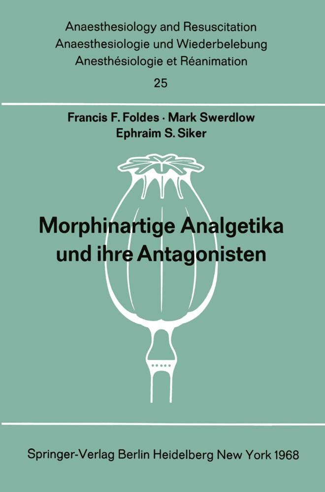 Morphinartige Analgetika und ihre Antagonisten ...