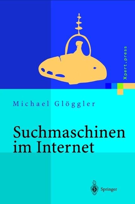 Suchmaschinen im Internet als Buch von Michael ...