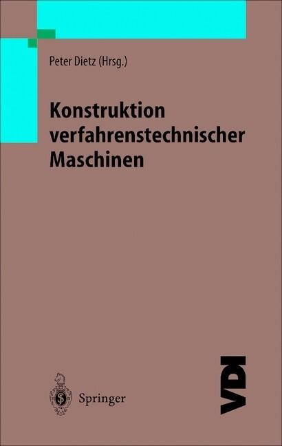 Konstruktion verfahrenstechnischer Maschinen al...