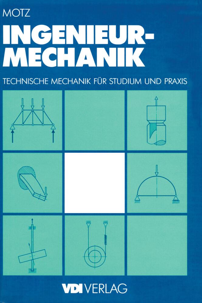 Ingenieur-Mechanik als Buch von Heinz Dieter Motz