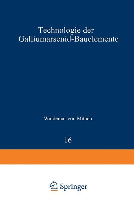 Technologie der Galliumarsenid-Bauelemente als ...