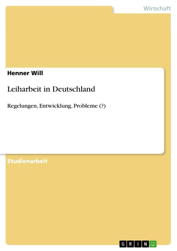 Leiharbeit in Deutschland als eBook Download von Henner Will - Henner Will