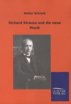 Richard Strauss und die neue Musik als Buch von...