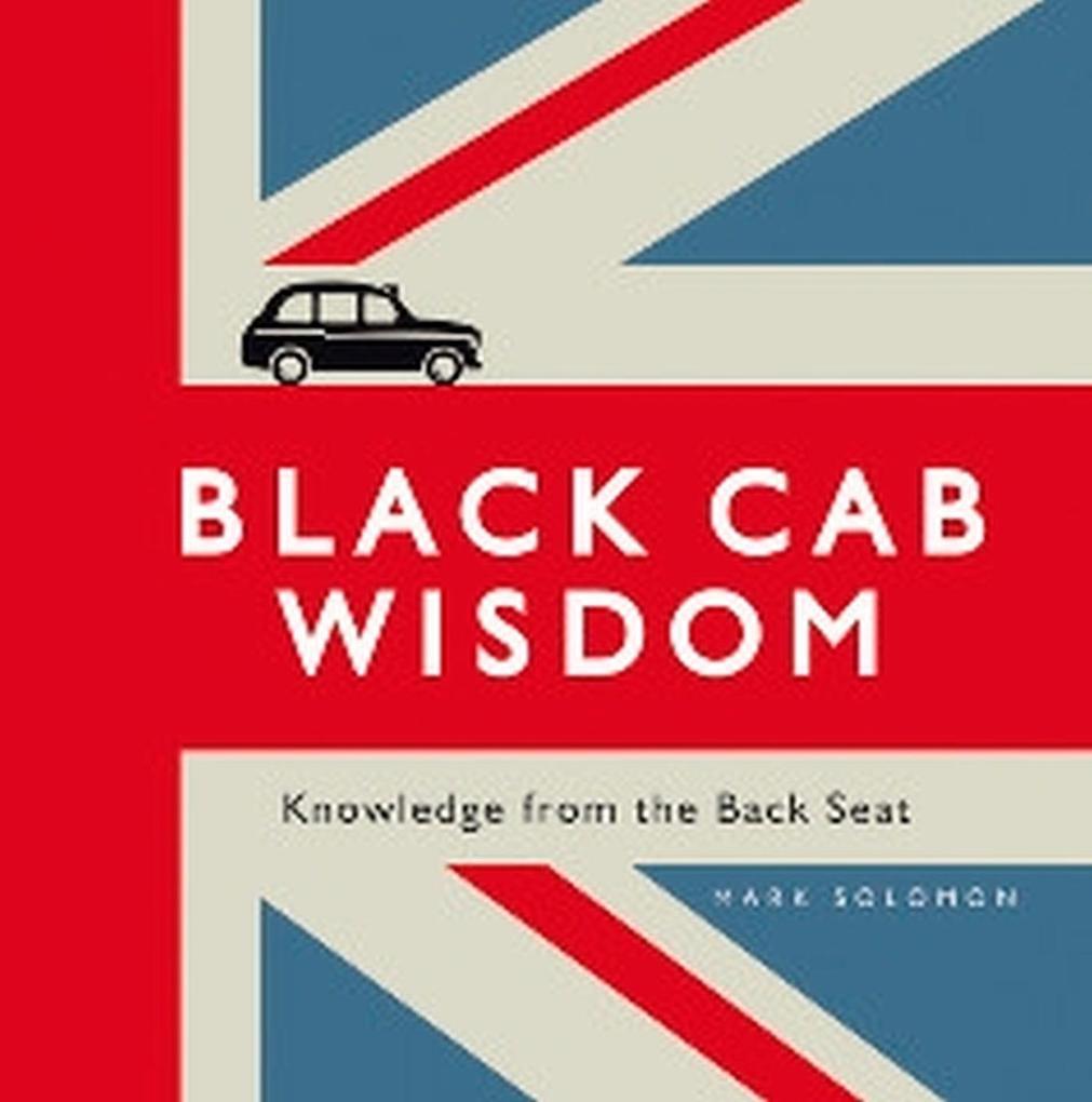 Black Cab Wisdom als eBook Download von Mark So...