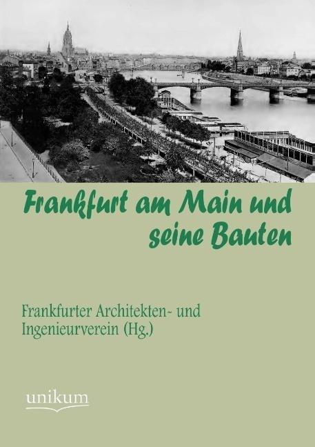 Frankfurt am Main und seine Bauten als Buch von