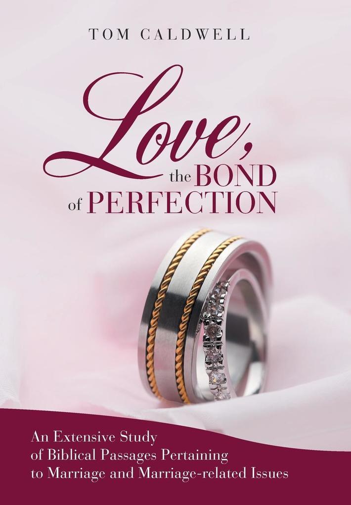 Love, the Bond of Perfection. als Buch von Tom ...