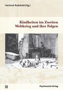 Kindheiten im Zweiten Weltkrieg und ihre Folgen