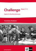 Challenge Nordrhein-Westfalen. Englisch für berufliche Gymnasien. Vocabulary Notebook Klasse 11 bis 13