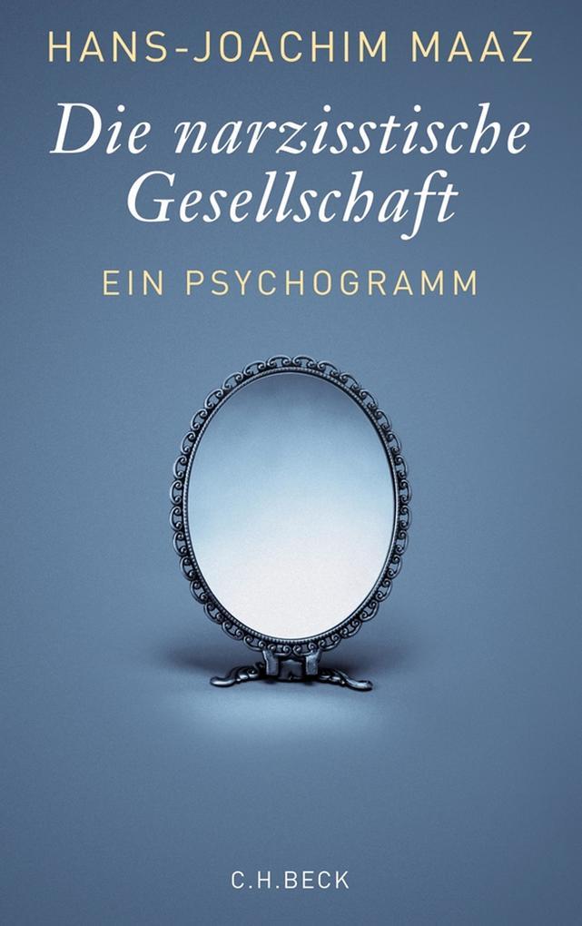 Die narzisstische Gesellschaft als eBook