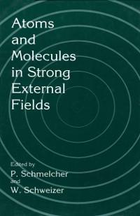 Atoms and Molecules in Strong External Fields a...