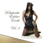 Höhepunkte Edelster Erotik - Vol. 3