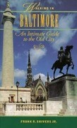 Walking in Baltimore: An Intimate Guide to the Old City