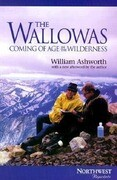 The Wallowas: Coming of Age in the Wilderness