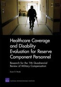 Healthcare Coverage and Disability Evaluation for Reserve Component Personnel: Research for the 11th Quadrennial Review of Military Compensation