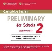 Cambridge English Preliminary for Schools 2 Audio CDs (2): Authentic Examination Papers from Cambridge ESOL