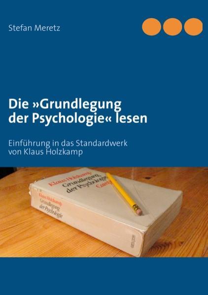 Die »Grundlegung der Psychologie« lesen als Buc...