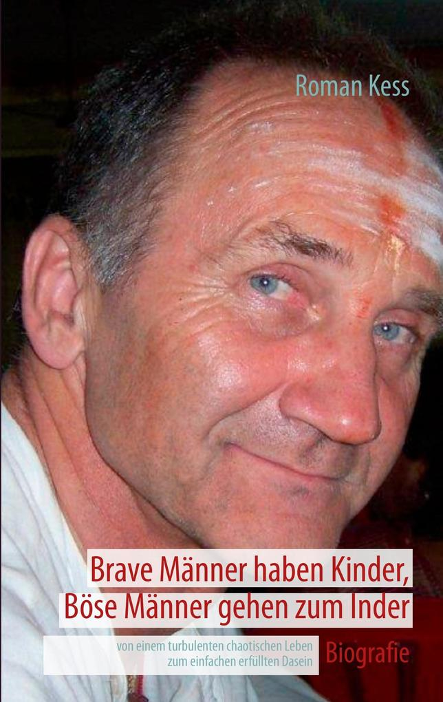 Brave Männer haben Kinder, Böse Männer gehen zu...