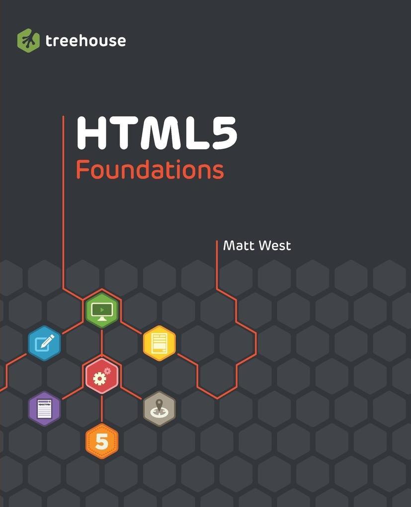 HTML5 Foundations als Taschenbuch von Matt West