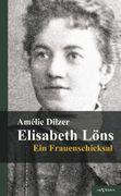 Elisabeth Löns - Ein Frauenschicksal