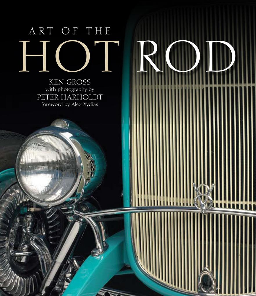 Art of the Hot Rod als eBook Download von Ken G...