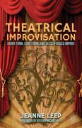 Theatrical Improvisation: Short Form, Long Form, and Sketch-Based Improv