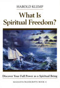 What is Spiritual Freedom?: Mahanta Transcripts