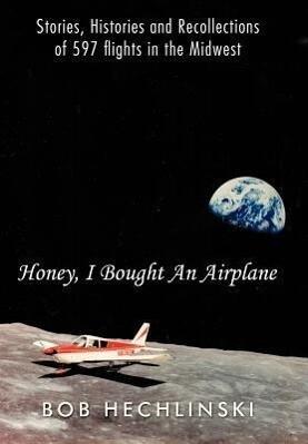 Honey, I Bought an Airplane als Buch von Bob He...