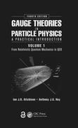 Gauge Theories in Particle Physics: A Practical Introduction, Volume 1