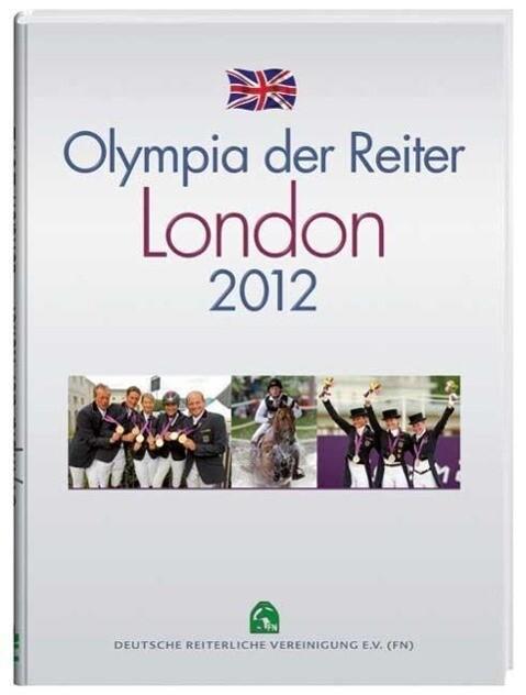 Olympia der Reiter - London 2012 als Buch von K...