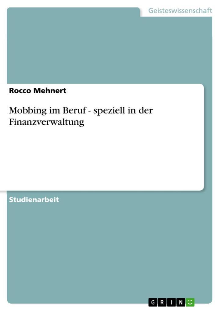 Mobbing im Beruf - speziell in der Finanzverwal...