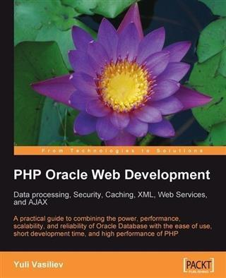 PHP Oracle Web Development: Data processing, Se...