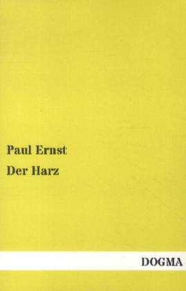 Der Harz als Buch von Paul Ernst