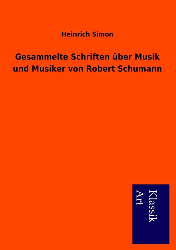 Gesammelte Schriften über Musik und Musiker von...