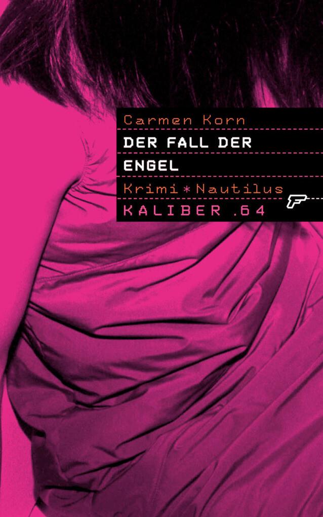 Kaliber .64: Der Fall der Engel als eBook Download von Carmen Korn - Carmen Korn