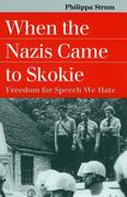 When the Nazis Came to Skokie: Freedom for the Speech We Hate