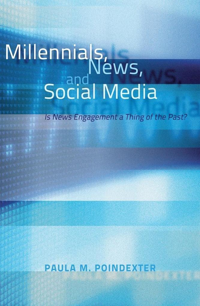 Millennials, News, and Social Media als Buch vo...