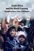 South Africa and the World Economy: Remaking Race, State, and Region