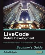 Livecode Mobile Development Beginner's Guide