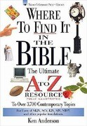 Where to Find It in the Bible: The Ultimate A to Z(r) Resource Series
