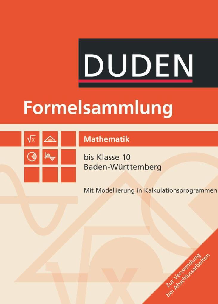 Formelsammlung Mathematik bis Klasse 10. Baden-...
