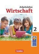 Wirtschaft im Lernbereich Arbeitslehre 7./8. Schuljahr. Schülerbuch. Sekundarstufe I Nordrhein-Westfalen