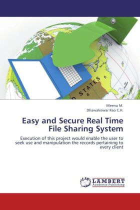 Easy and Secure Real Time File Sharing System a...