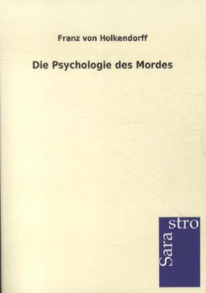 Die Psychologie des Mordes als Buch von Franz v...