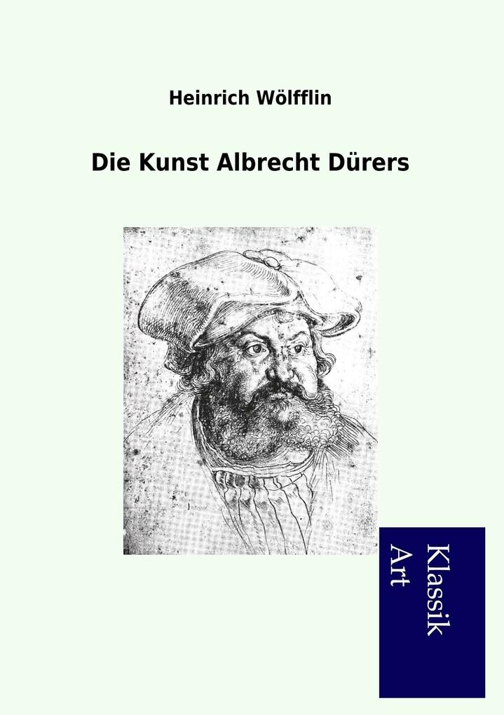 Die Kunst Albrecht Dürers als Buch von Heinrich...