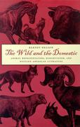The Wild and the Domestic: Animal Representation, Ecocriticism, and Western American Literature