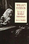 William Everson: The Life of Brother Antoninus