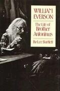 William Everson: The Life of Brother Antoninus