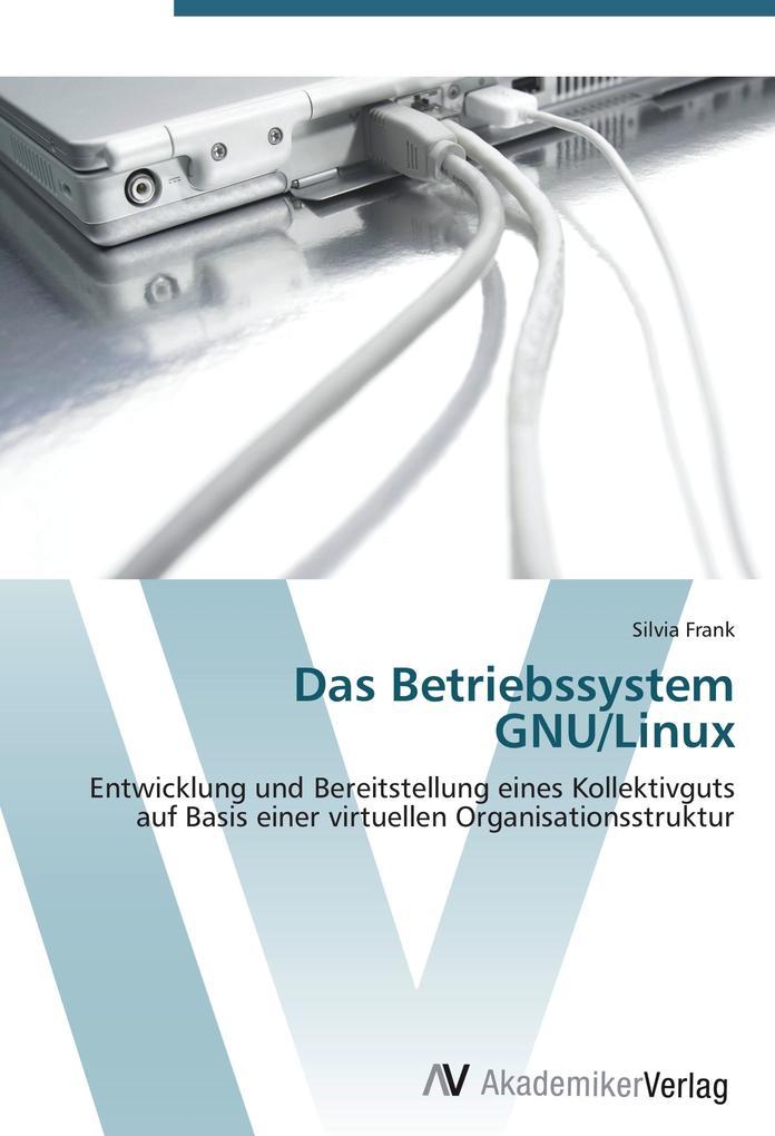 Das Betriebssystem GNU/Linux als Buch von Silvi...